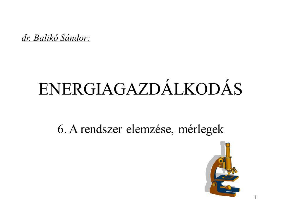 6. A rendszer elemzése, mérlegek