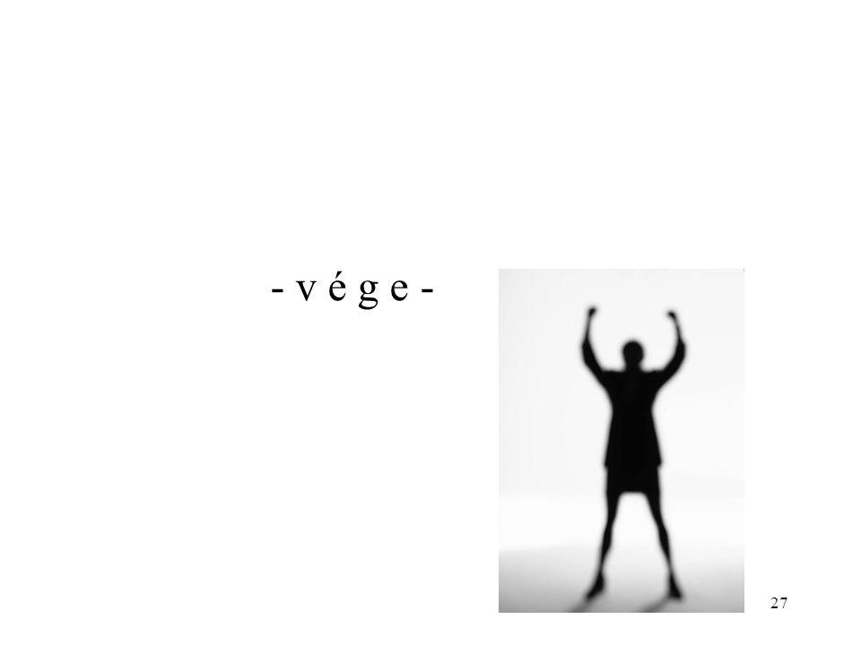 - v é g e -