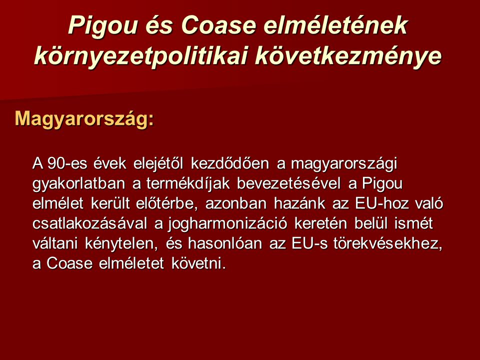 Pigou és Coase elméletének környezetpolitikai következménye
