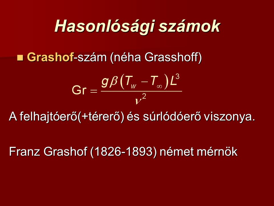Hasonlósági számok Grashof-szám (néha Grasshoff)