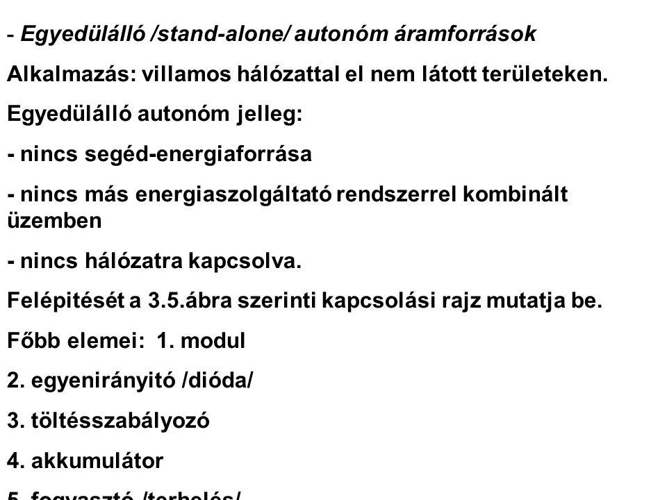 - Egyedülálló /stand-alone/ autonóm áramforrások