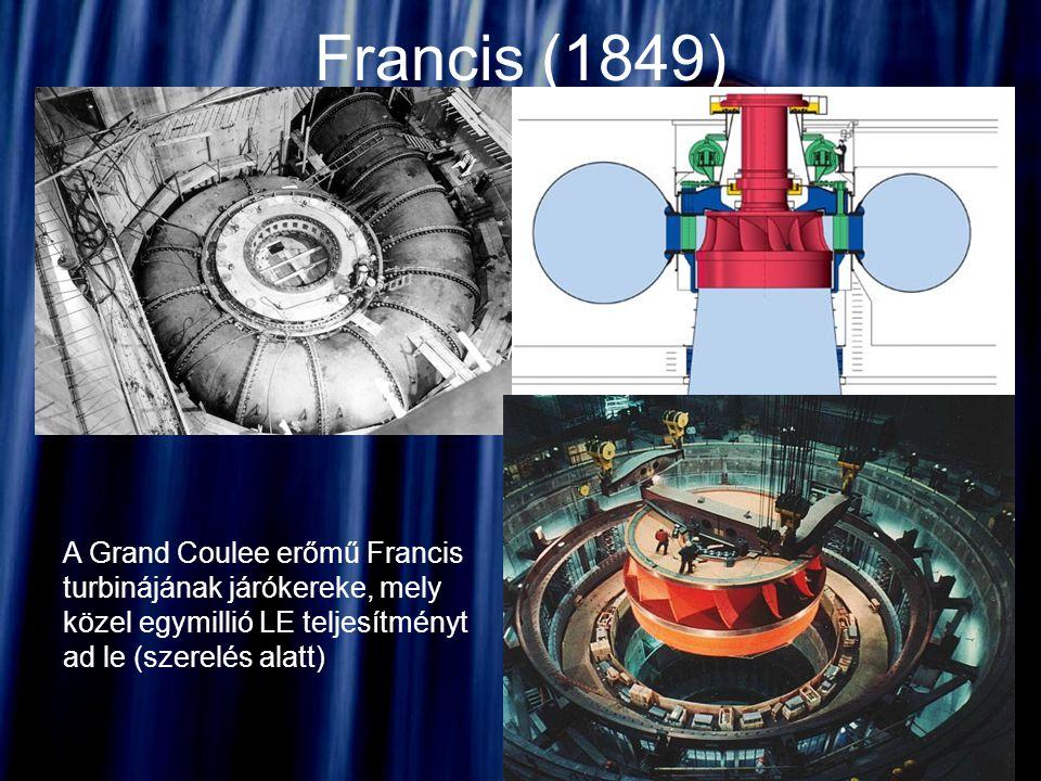 Francis (1849) A Grand Coulee erőmű Francis turbinájának járókereke, mely közel egymillió LE teljesítményt ad le (szerelés alatt)