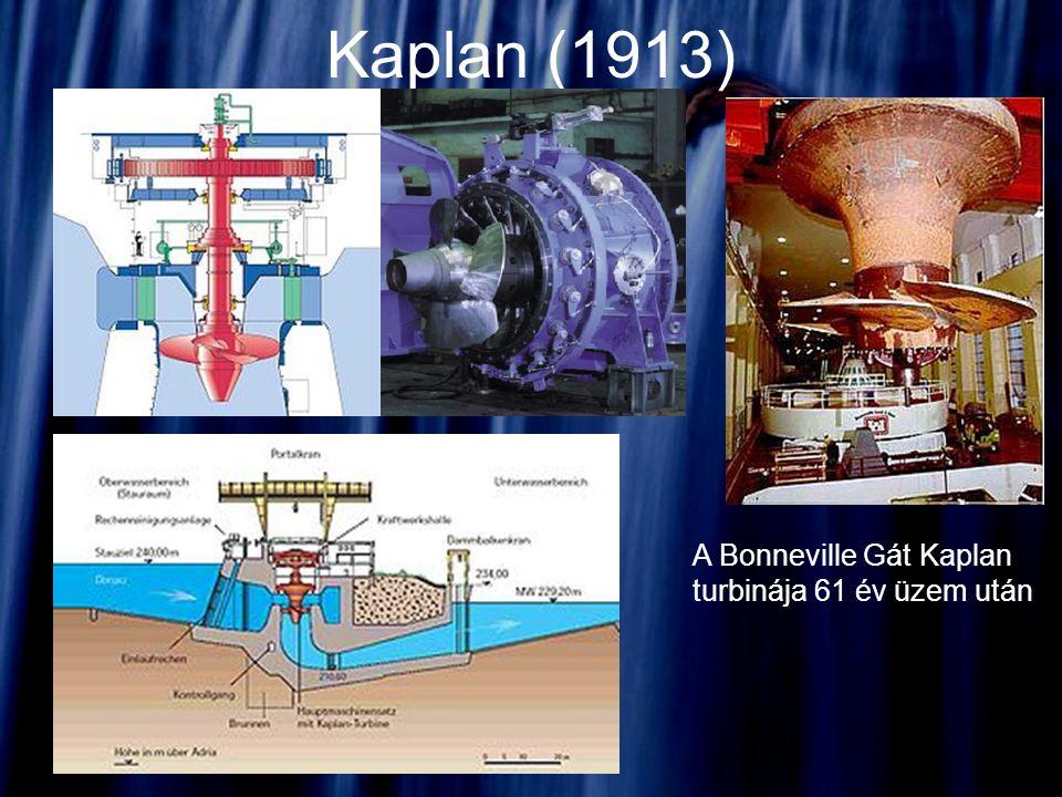 Kaplan (1913) A Bonneville Gát Kaplan turbinája 61 év üzem után