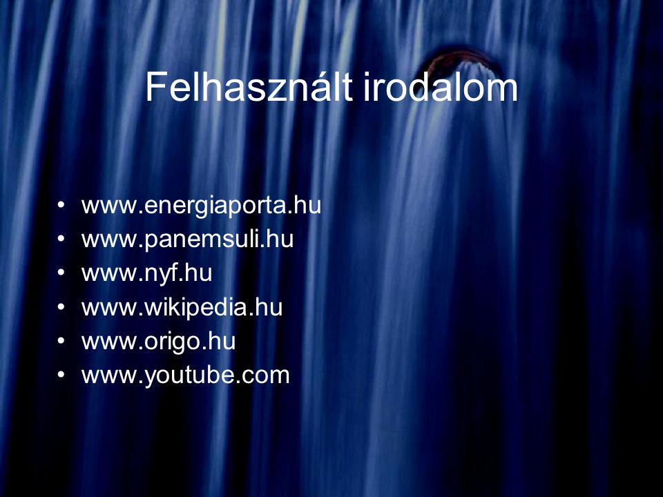 Felhasznált irodalom www.energiaporta.hu www.panemsuli.hu www.nyf.hu