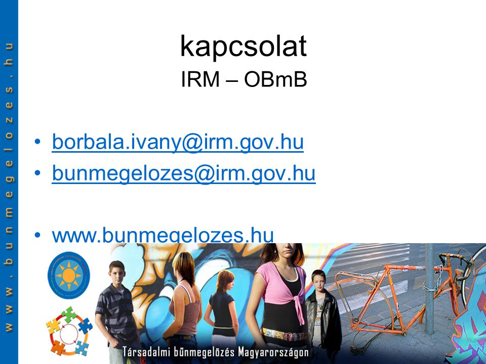 kapcsolat IRM – OBmB borbala.ivany@irm.gov.hu bunmegelozes@irm.gov.hu