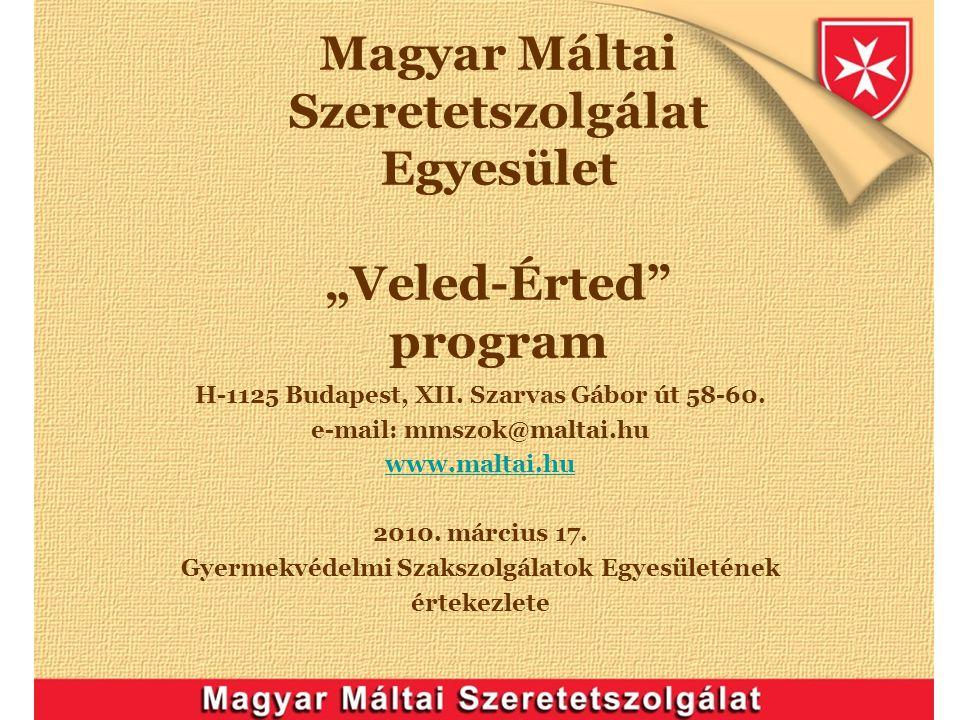 """Magyar Máltai Szeretetszolgálat Egyesület """"Veled-Érted program"""