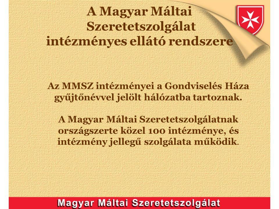 A Magyar Máltai Szeretetszolgálat intézményes ellátó rendszere
