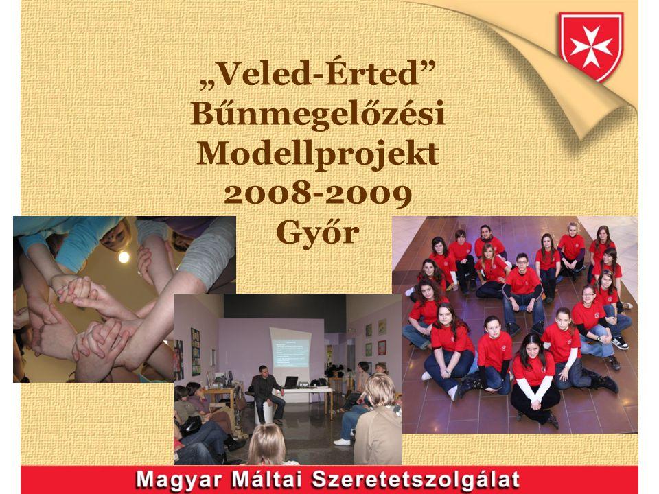 """""""Veled-Érted Bűnmegelőzési Modellprojekt 2008-2009 Győr"""
