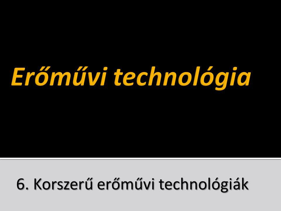 6. Korszerű erőművi technológiák