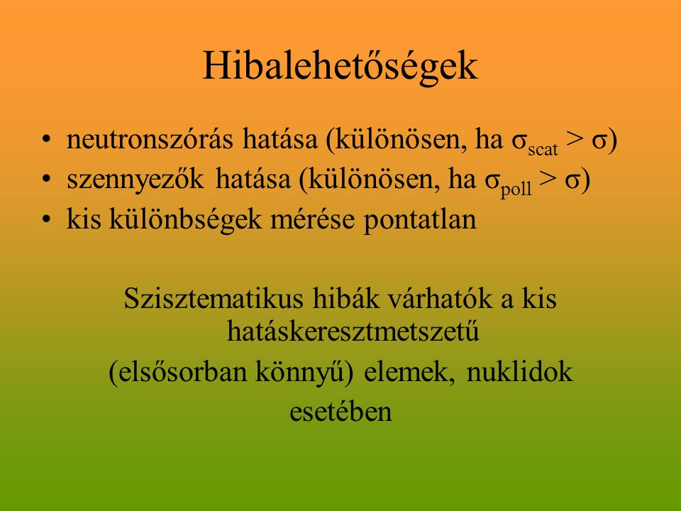 Hibalehetőségek neutronszórás hatása (különösen, ha σscat > σ)