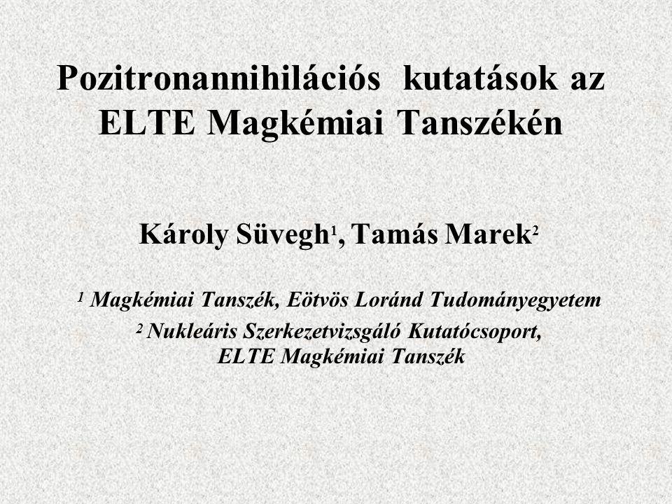 Pozitronannihilációs kutatások az ELTE Magkémiai Tanszékén