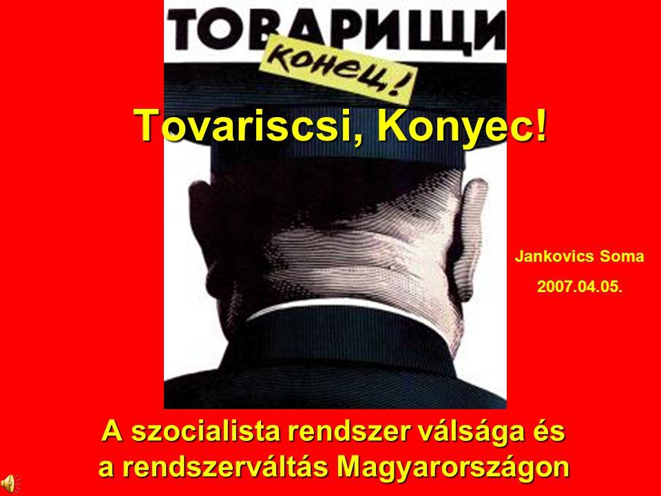 A szocialista rendszer válsága és a rendszerváltás Magyarországon