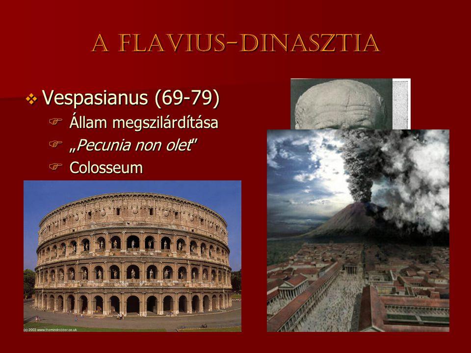 A Flavius-dinasztia Vespasianus (69-79) Titus (79-81)