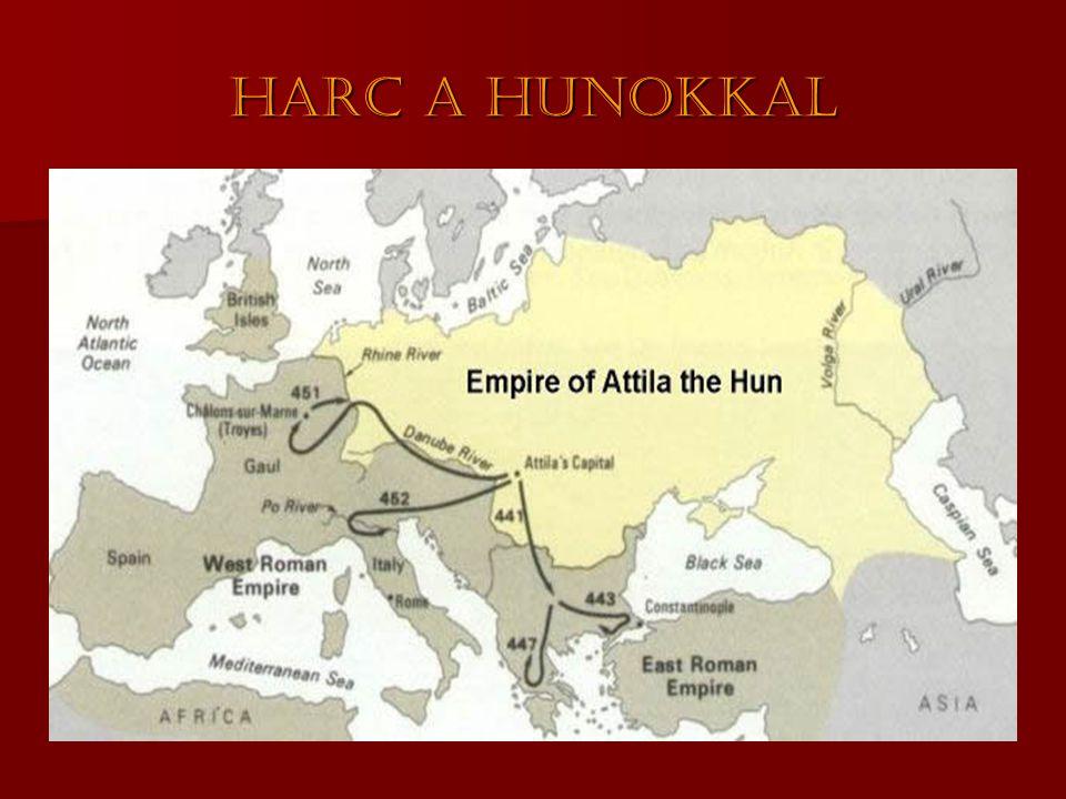 Harc a hunokkal Hun Birodalom 451. Catalaunum