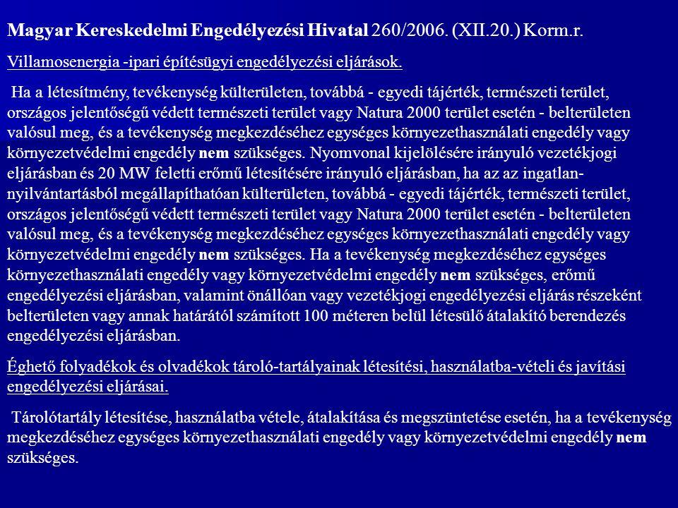 Magyar Kereskedelmi Engedélyezési Hivatal 260/2006. (XII.20.) Korm.r.