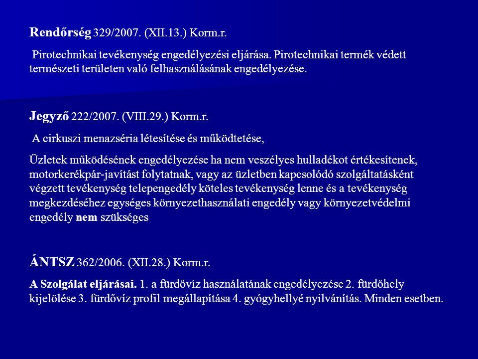 Rendőrség 329/2007. (XII.13.) Korm.r.