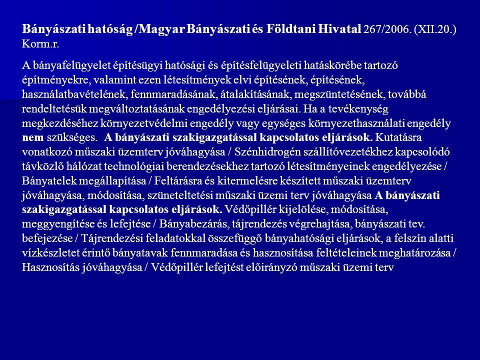 Bányászati hatóság /Magyar Bányászati és Földtani Hivatal 267/2006