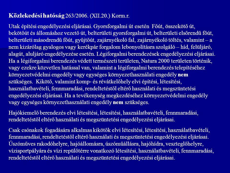 Közlekedési hatóság 263/2006. (XII.20.) Korm.r.