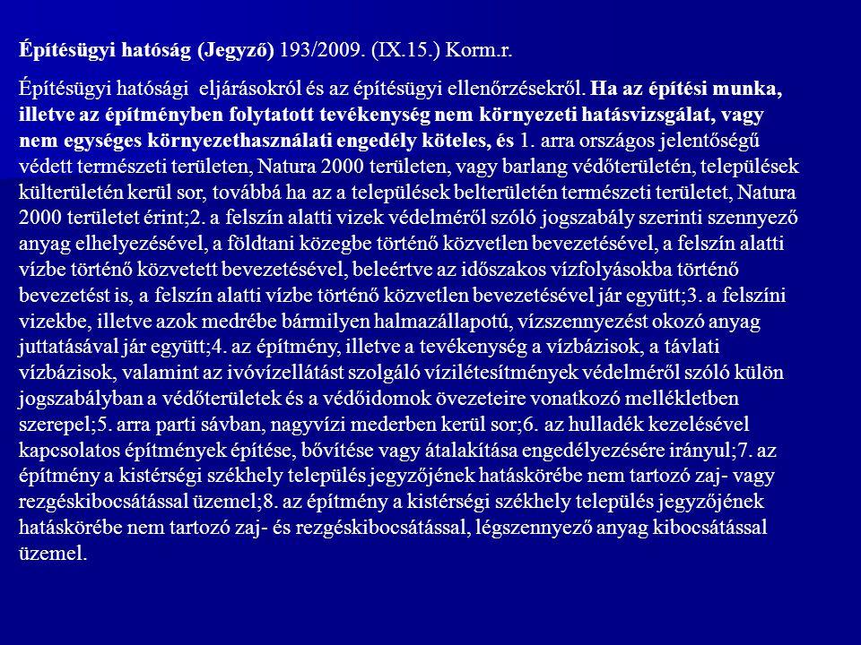 Építésügyi hatóság (Jegyző) 193/2009. (IX.15.) Korm.r.