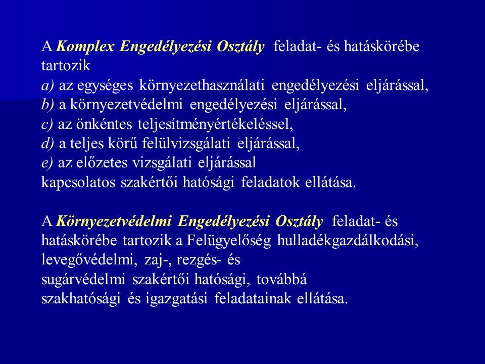 A Komplex Engedélyezési Osztály feladat- és hatáskörébe