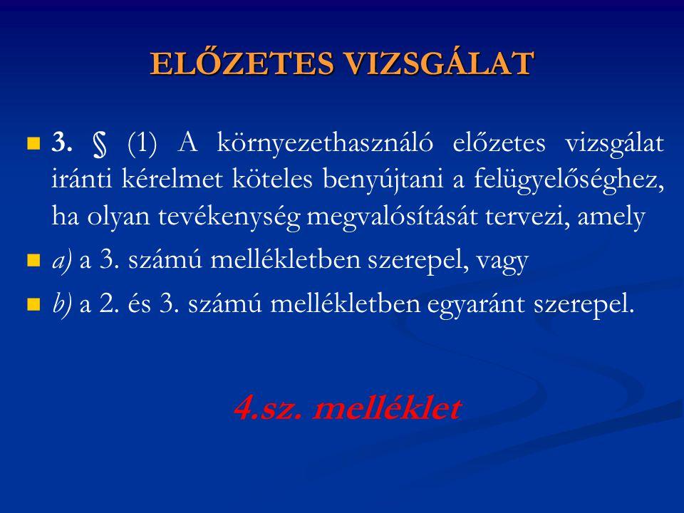 4.sz. melléklet ELŐZETES VIZSGÁLAT