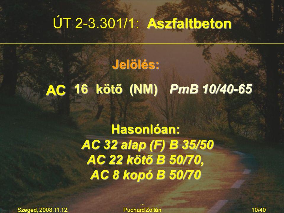 ÚT 2-3.301/1: Aszfaltbeton AC Jelölés: 16 kötő (NM) PmB 10/40-65
