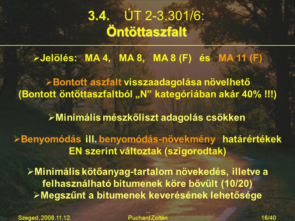 PUCHARD Zoltán 3.4. ÚT 2-3.301/6: Öntöttaszfalt. Jelölés: MA 4, MA 8, MA 8 (F) és MA 11 (F)