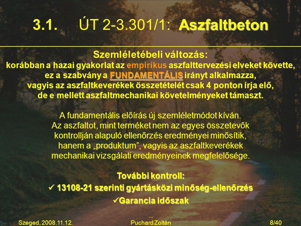 3.1. ÚT 2-3.301/1: Aszfaltbeton Szemléletébeli változás: