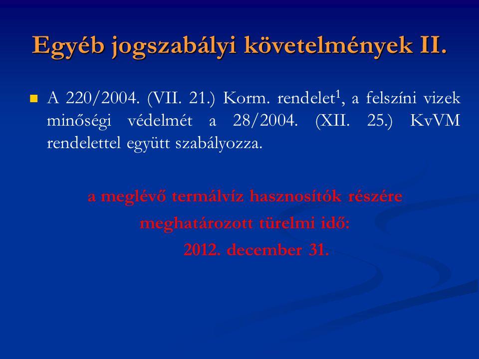 Egyéb jogszabályi követelmények II.