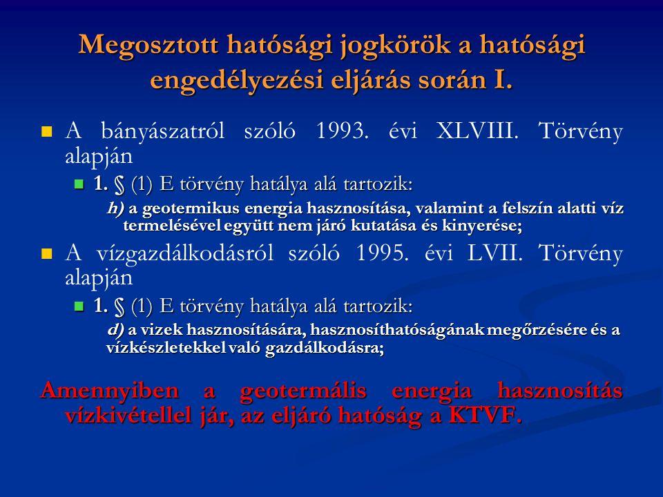 Megosztott hatósági jogkörök a hatósági engedélyezési eljárás során I.