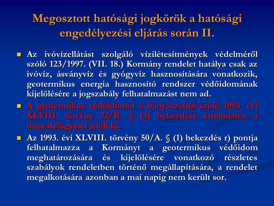 Megosztott hatósági jogkörök a hatósági engedélyezési eljárás során II.