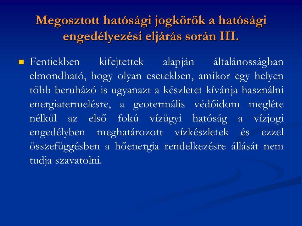 Megosztott hatósági jogkörök a hatósági engedélyezési eljárás során III.