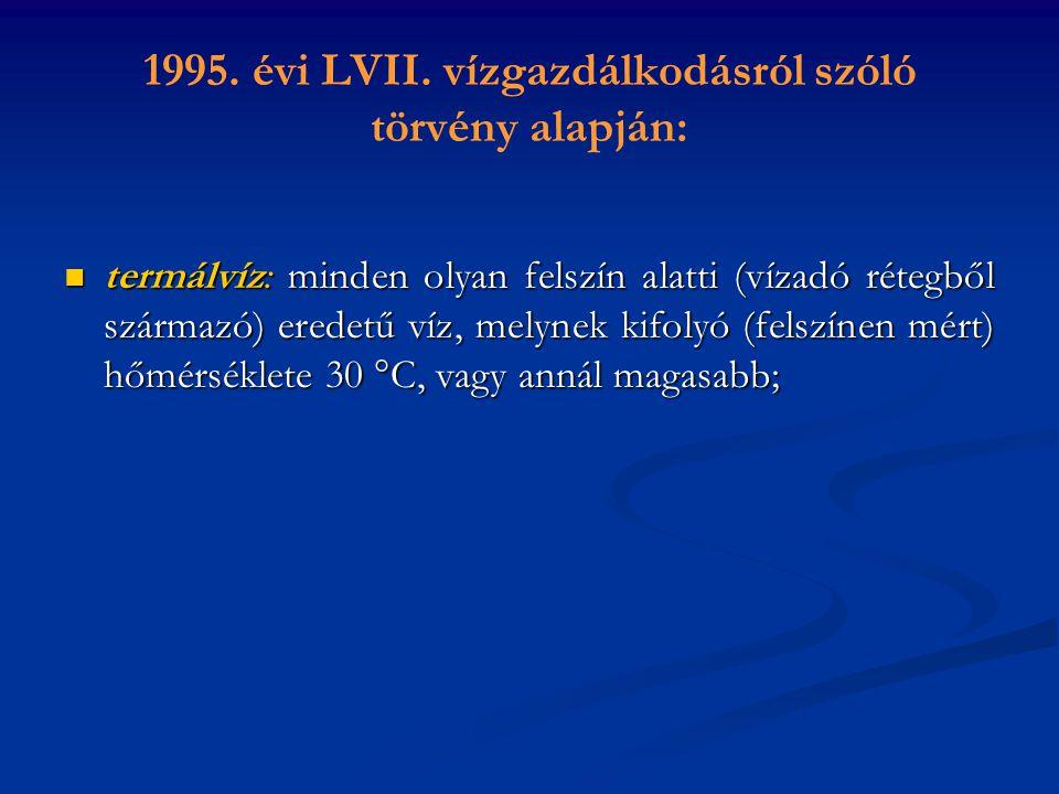 1995. évi LVII. vízgazdálkodásról szóló törvény alapján: