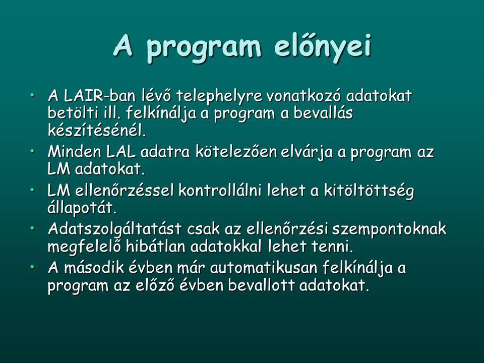 A program előnyei A LAIR-ban lévő telephelyre vonatkozó adatokat betölti ill. felkínálja a program a bevallás készítésénél.