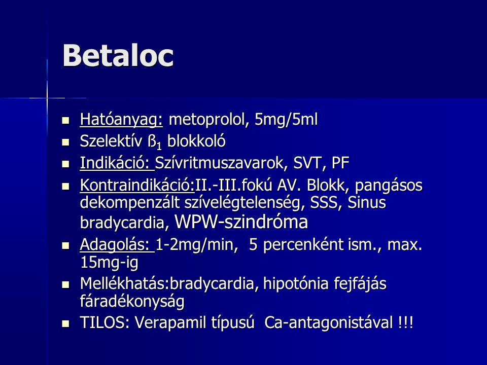 Betaloc Hatóanyag: metoprolol, 5mg/5ml Szelektív ß1 blokkoló