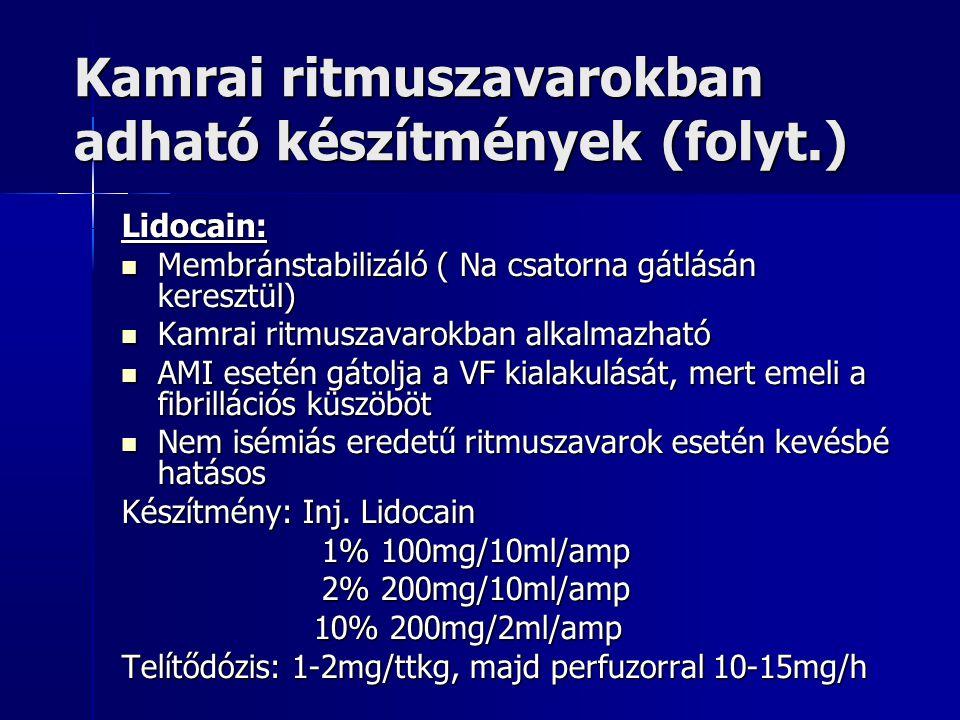 Kamrai ritmuszavarokban adható készítmények (folyt.)