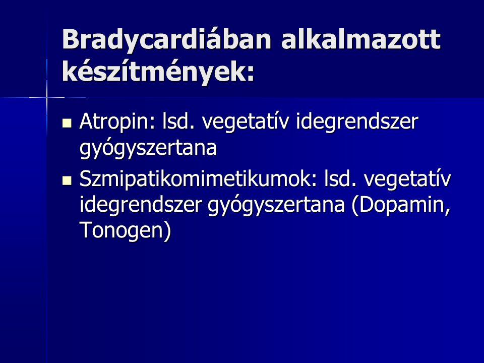 Bradycardiában alkalmazott készítmények: