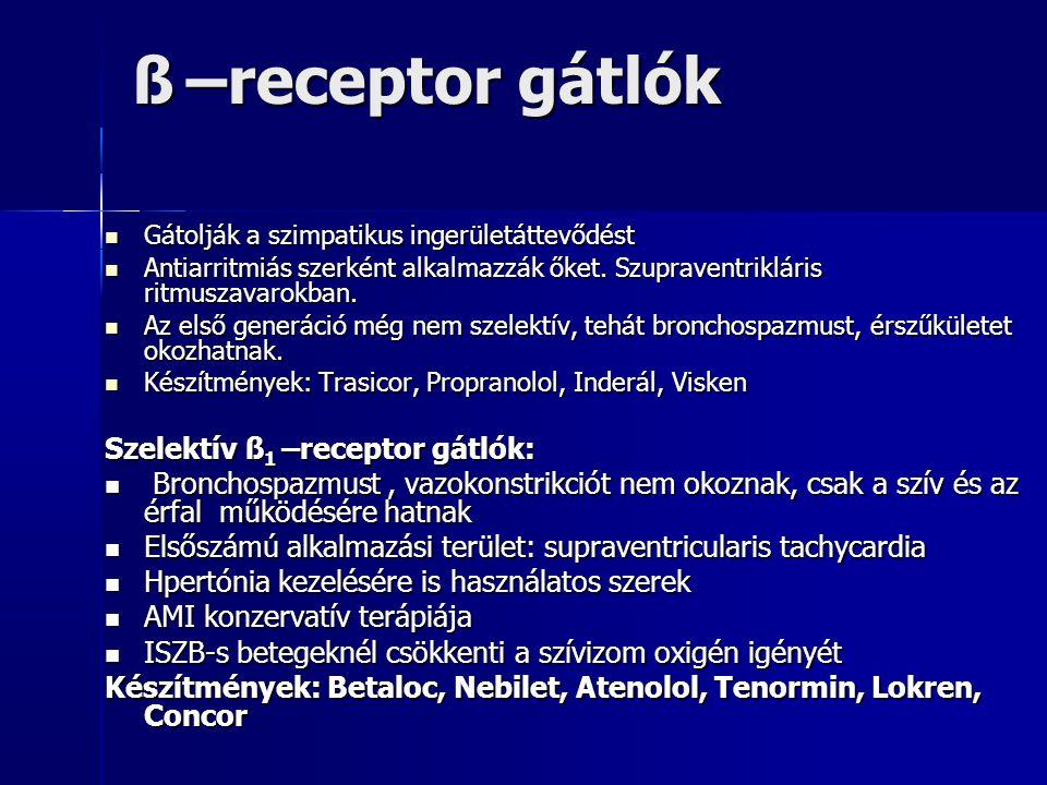 ß –receptor gátlók Szelektív ß1 –receptor gátlók:
