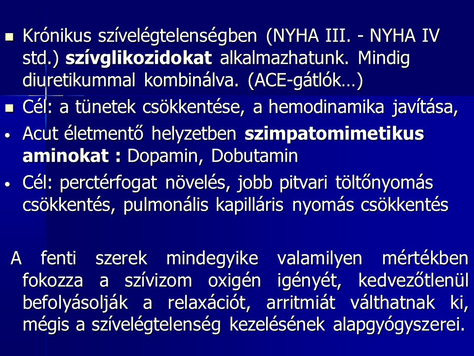 Krónikus szívelégtelenségben (NYHA III. - NYHA IV std