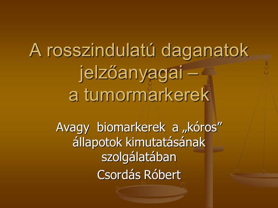 A rosszindulatú daganatok jelzőanyagai – a tumormarkerek