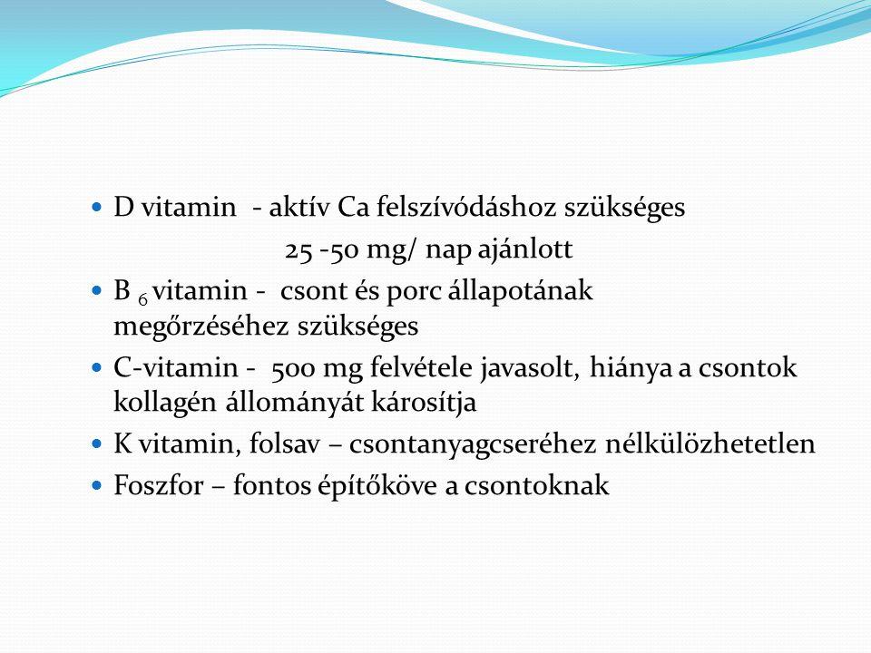 D vitamin - aktív Ca felszívódáshoz szükséges
