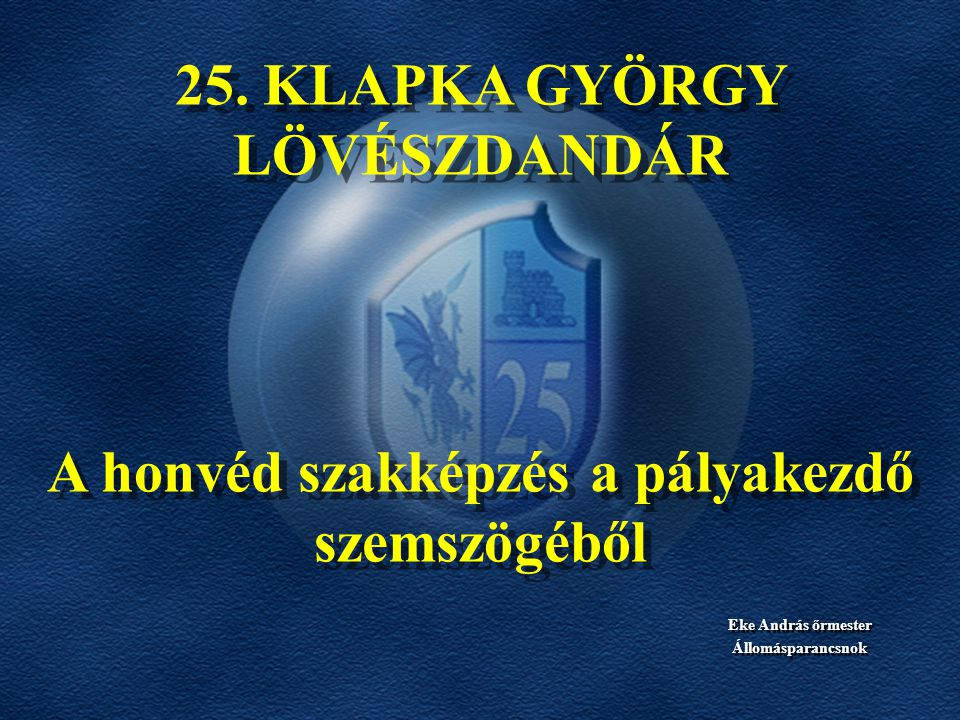 25. KLAPKA GYÖRGY LÖVÉSZDANDÁR