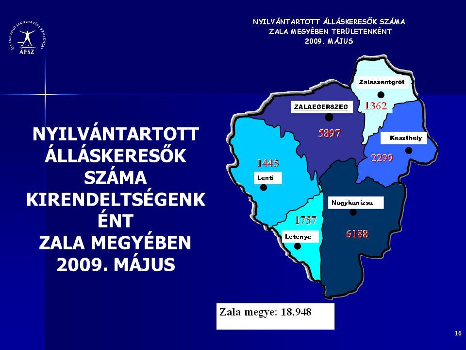 NYILVÁNTARTOTT ÁLLÁSKERESŐK SZÁMA KIRENDELTSÉGENKÉNT ZALA MEGYÉBEN 2009. MÁJUS