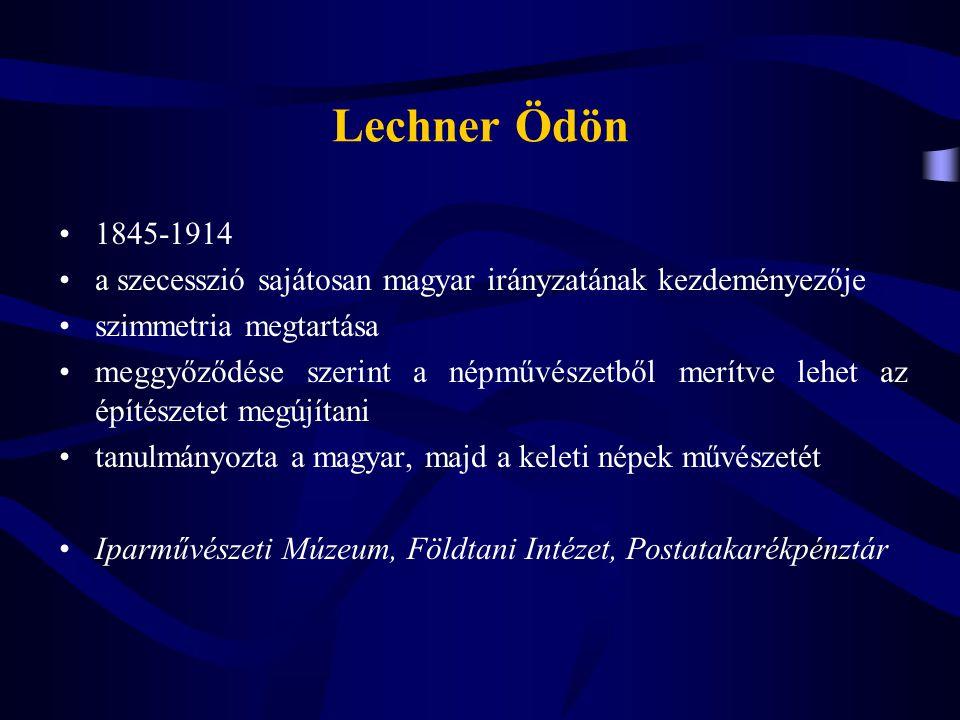 Lechner Ödön 1845-1914. a szecesszió sajátosan magyar irányzatának kezdeményezője. szimmetria megtartása.