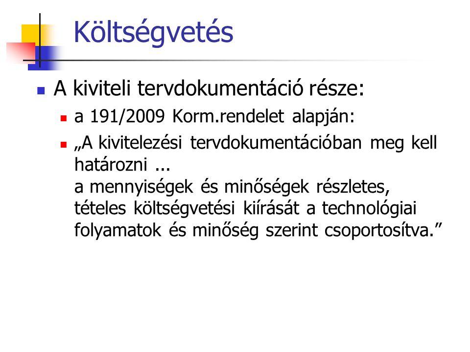 Költségvetés A kiviteli tervdokumentáció része: