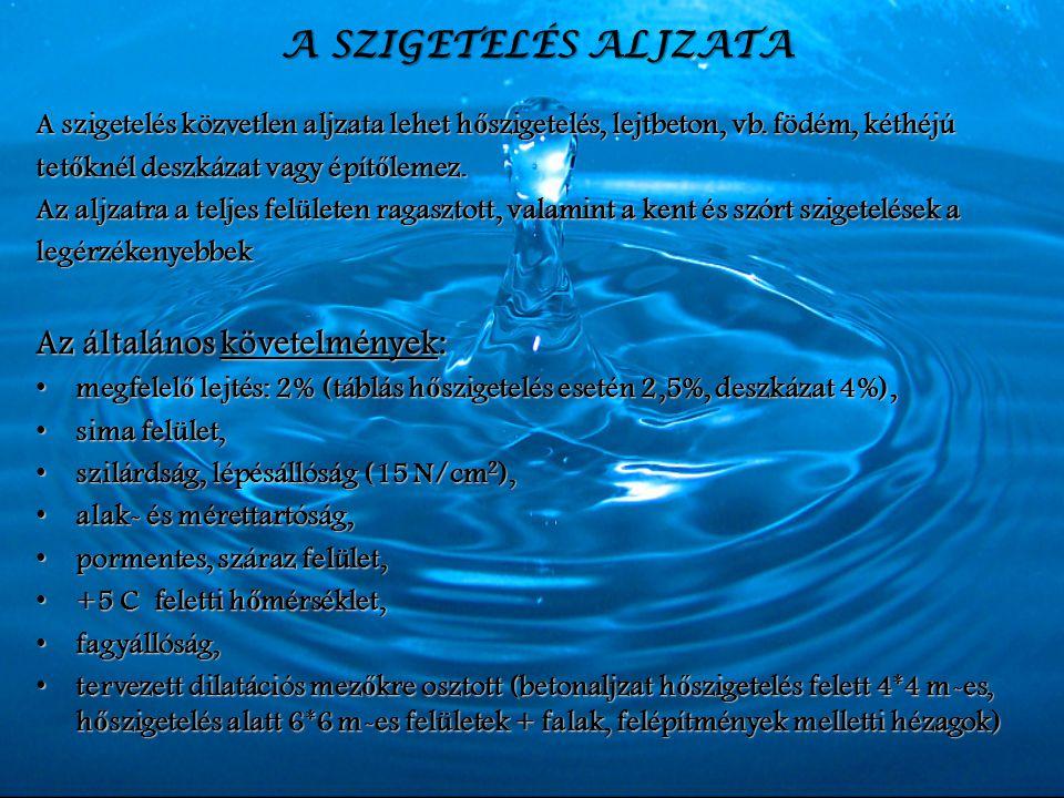 A SZIGETELÉS ALJZATA Az általános követelmények: