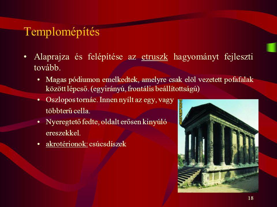 Templomépítés Alaprajza és felépítése az etruszk hagyományt fejleszti tovább.