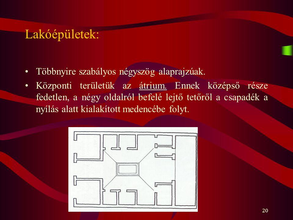 Lakóépületek: Többnyire szabályos négyszög alaprajzúak.