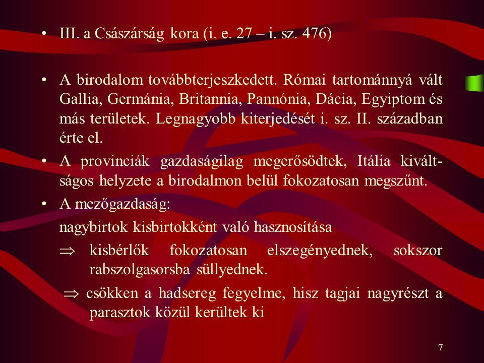 III. a Császárság kora (i. e. 27 – i. sz. 476)