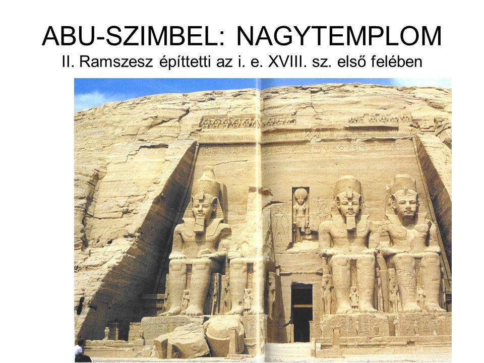 ABU-SZIMBEL: NAGYTEMPLOM II. Ramszesz építtetti az i. e. XVIII. sz